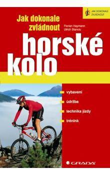 Florian Haymann, Ulrich Stanciu: Jak dokonale zvládnout horské kolo cena od 228 Kč