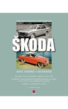 Nachtmann L., Cedrych M. R.: Škoda - Auta známá i neznámá cena od 505 Kč