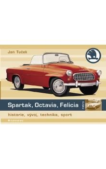Jan Tuček: Spartak, Octavia, Felicia - historie, vývoj, technika, sport cena od 279 Kč