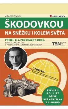 Zdeněk Vacek: Škodovkou na Sněžku i kolem světa cena od 160 Kč
