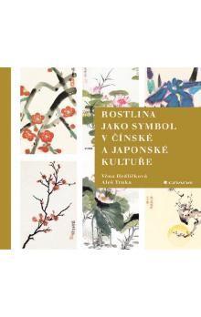 Věna Hrdličková: Rostlina jako symbol v čínské a japonské kultuře cena od 126 Kč