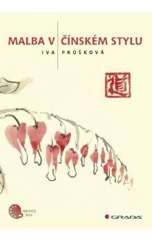 Iva Prošková: Malba v čínském stylu - Iva Prošková cena od 268 Kč