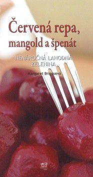 Margaret Briggs: Červená repa, mangold a špenát cena od 61 Kč