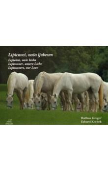 Dalibor Gregor, Edvard Kocbek: Lipicáni, naše láska cena od 191 Kč