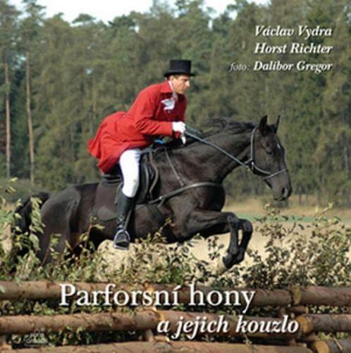 Horst Richter, Václav Vydra: Parforsní hony a jejich kouzlo cena od 163 Kč