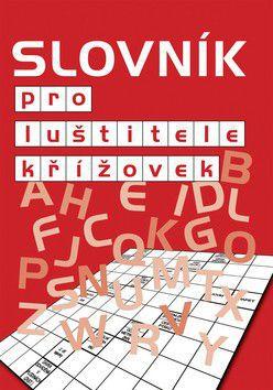 Jiří Cibulka: Slovník pro luštitele křížovek cena od 0 Kč