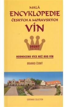 Branko Černý: Malá encyklopedie českých a moravských vín - druhý ročník cena od 184 Kč