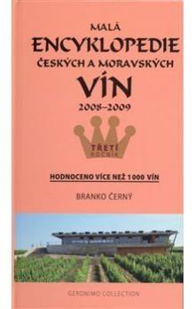 Branko Černý: Malá encyklopedie českých a moravských vín 2008 - 2009 cena od 205 Kč