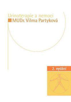 MUDr. Vilma Partyková: Urinoterapie a nemoci cena od 0 Kč