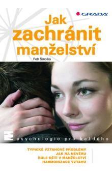 Petr Šmolka: Jak zachránit manželství cena od 229 Kč