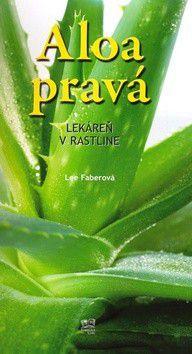 Lee Faber: Aloa pravá - Lekáreň v rastline cena od 0 Kč