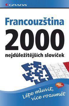 Mireille Schauwecker: Francouzština 2000 nejdůležitějších slovíček cena od 219 Kč