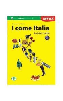 Cremonesi G., Bellini P.: I come Italia - italské reálie cena od 193 Kč