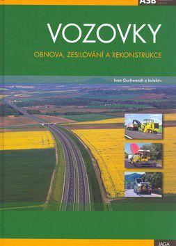 Ivan Gschwendt: Vozovky Obnova, zesiliování a rekonstrukce cena od 365 Kč