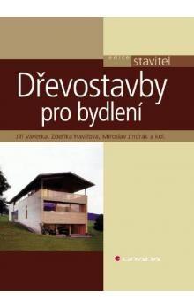 Jiří Vaverka, Zdeňka Havířová, Miroslav Jindrák: Dřevostavby pro bydlení cena od 458 Kč