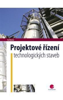 Ivo Roušar: Projektové řízení technologických staveb cena od 411 Kč