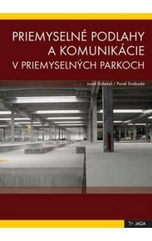 Pavel Svoboda, Josef Doležal: Priemyselné podlahy a komunikácie v priemyselných parkoch cena od 250 Kč