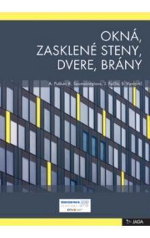 Okná, zasklené steny, dvere, brány - Kolektív autorov cena od 265 Kč