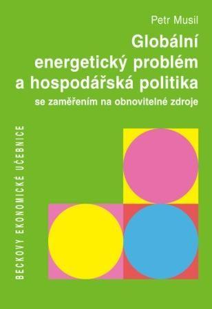 Petr Musil: Globální energetický problém a hospodářská politika cena od 536 Kč