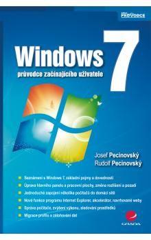 Josef Pecinovský: Windows 7 - průvodce začínajícího uživatele cena od 210 Kč