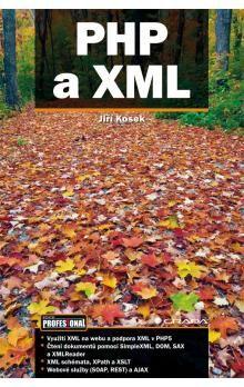 Jiří Kosek: PHP a XML cena od 126 Kč