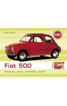 Jiří Fiala: Fiat 500 - historie, vývoj, technika, sport cena od 144 Kč