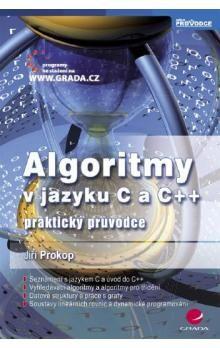 Jiří Prokop: Algoritmy v jazyku C a C++ cena od 212 Kč