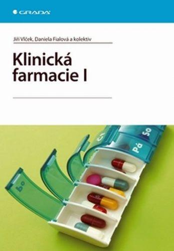 Jiří Vlček, Daniela Fialová: Klinická farmacie I cena od 539 Kč