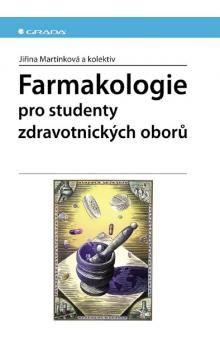 Jiřina Martínková: Farmakologie pro studenty zdravotnických oborů cena od 363 Kč