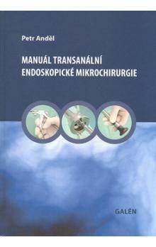 Petr Anděl: Manuál transanální endoskopické mikrochirurgie cena od 212 Kč