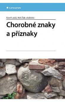 Aleš Žák, Karel Lukáš: Chorobné znaky a příznaky