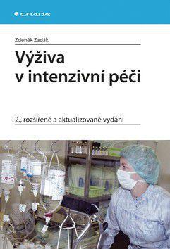Zdeněk Zadák: Výživa v intenzivní péči cena od 0 Kč