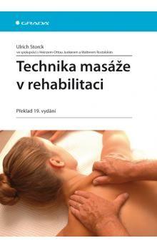 Ulrich Storck: Technika masáže v rehabilitaci cena od 448 Kč