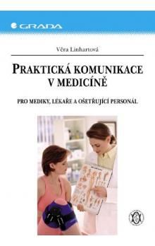 Věra Linhartová: Praktická komunikace v medicíně cena od 149 Kč