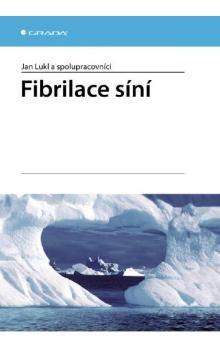 Jan Lukl a kolektiv: Fibrilace síní cena od 231 Kč