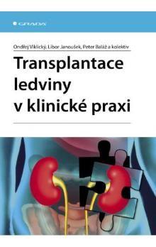 Ondřej Viklický, Libor Janoušek: Transplantace ledviny v klinické praxi cena od 169 Kč