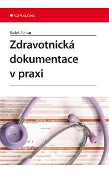 Radek Policar: Zdravotnická dokumentace v praxi cena od 122 Kč