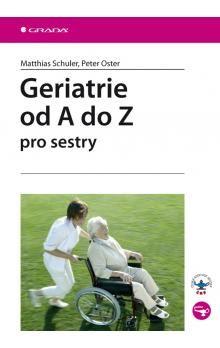 Schuler Matthias: Geriatrie od A do Z pro sestry cena od 168 Kč