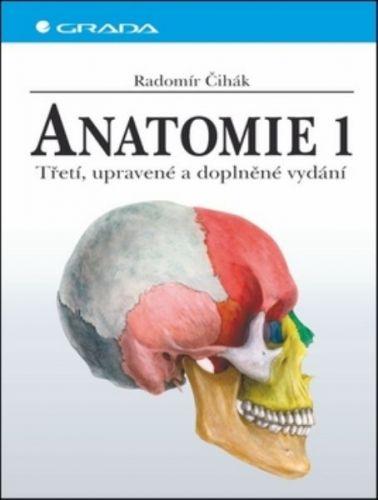 Radomír Čihák: Anatomie 1 - 3. vydání cena od 1478 Kč