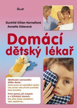 Gunhild Kilian-Kornell: Domácí dětský lékař cena od 335 Kč