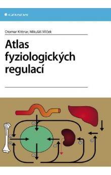 Otomar Kittnar: Atlas fyziologických regulací cena od 337 Kč