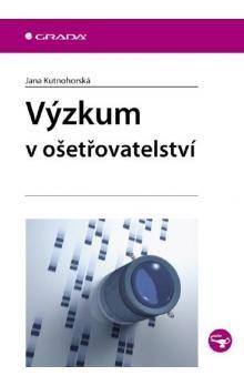 Jana Kutnohorská: Výzkum v ošetřovatelství cena od 237 Kč
