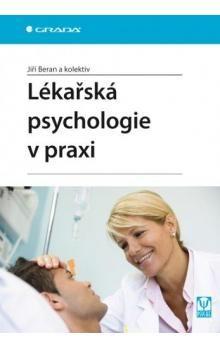 Jiří Beran: Lékařská psychologie v praxi cena od 0 Kč