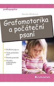 Renata Mlčáková: Grafomotorika a počáteční psaní - Renata Mlčáková cena od 278 Kč