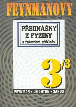 Matthew Sands: Feynmanovy přednášky z fyziky s řešenými příklady 3/3 cena od 349 Kč