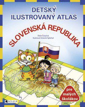 Daša Čúzyová: Detský ilustrovaný atlas Slovenská republika cena od 234 Kč