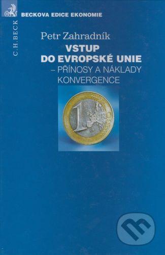 Petr Zahradník: Vstup do EU Přínosy a náklady konvergence cena od 414 Kč