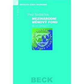 Petr Sedláček: Mezinárodní měnový fond ve 21. století cena od 414 Kč