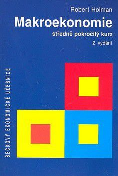 Robert Holman: Makroekonomie středně pokročilý kurz 2. vydání cena od 504 Kč