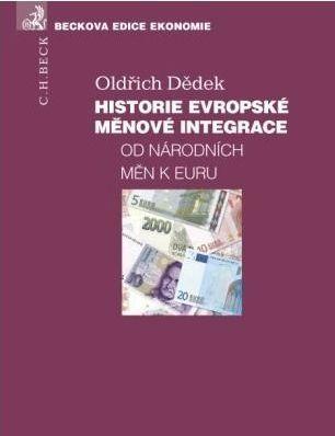 Oldřich Dědek: Historie evropské měnové integrace Od národních měn k Euru cena od 586 Kč